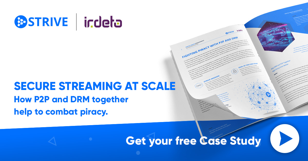 Secure Streaming at scale - How P2P and DRM together help to combat piracy